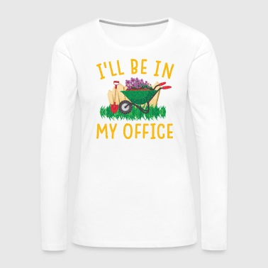 Blume Garden Gerdening Work Office Love Plants - Women's Premium Long Sleeve T-Shirt
