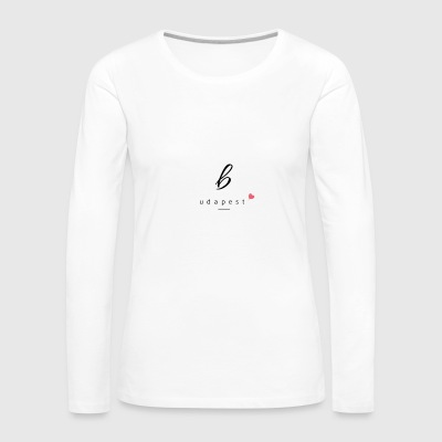 Loving Budapest - Women's Premium Long Sleeve T-Shirt