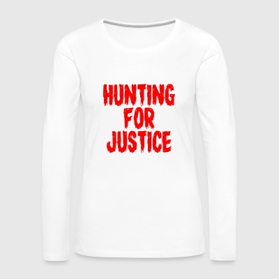 Hunting for Justice T-Shirt - Women's Premium Long Sleeve T-Shirt