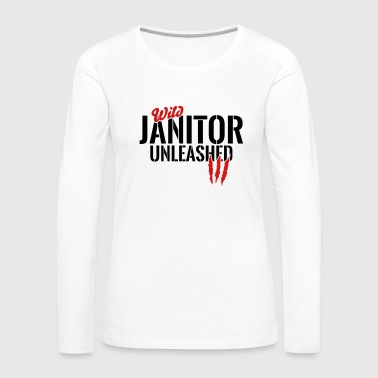 wild janitor unleashed - Women's Premium Long Sleeve T-Shirt