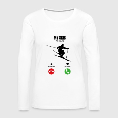 My skis are calling! gift - Women's Premium Long Sleeve T-Shirt