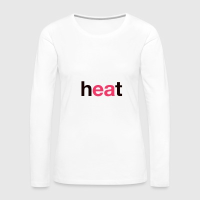 Heat - Women's Premium Long Sleeve T-Shirt