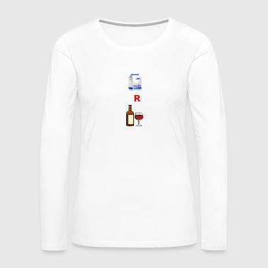 milk or wine - Women's Premium Long Sleeve T-Shirt