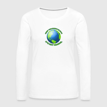 Keep the earth clean - Women's Premium Long Sleeve T-Shirt