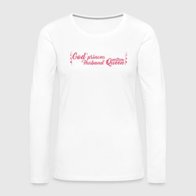 God's Princess Husbands Queen (text pink) - Women's Premium Long Sleeve T-Shirt