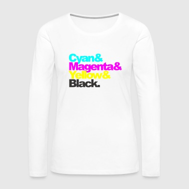 Cyan and Magenta and Yellow and Black - Women's Premium Long Sleeve T-Shirt