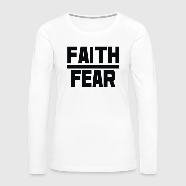 FAITH Over FEAR - Women's Premium Long Sleeve T-Shirt