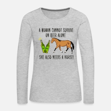 Beer and a Horse - Women's Premium Long Sleeve T-Shirt
