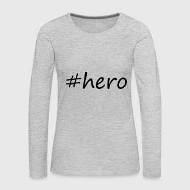 hero - Women's Premium Long Sleeve T-Shirt