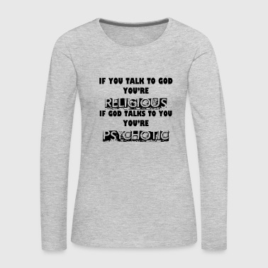 RELIGIOUS AND PSYCHOTIC - Women's Premium Long Sleeve T-Shirt