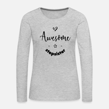 Original Awesome Stepsister - Women's Premium Long Sleeve T-Shirt