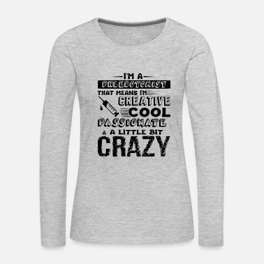 Quote Cool And Crazy Phlebotomist Shirt - Women's Premium Long Sleeve T-Shirt