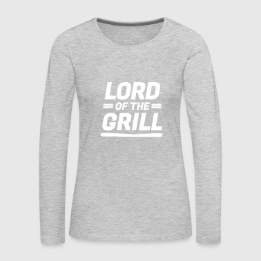 Lord Of The Grill - Women's Premium Long Sleeve T-Shirt