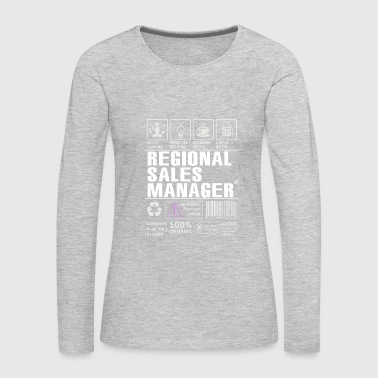 Best Gift for Regional Sales Manager T-shirt Funny - Women's Premium Long Sleeve T-Shirt