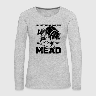 Viking I'm Just Here for the Mead - Women's Premium Long Sleeve T-Shirt