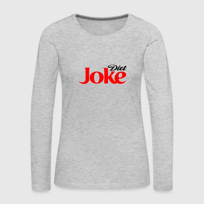 Diet Joke - Women's Premium Long Sleeve T-Shirt