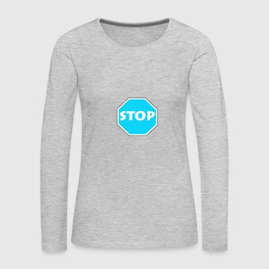 Stop - Blue - Women's Premium Long Sleeve T-Shirt