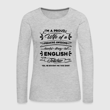 English Teacher Shirt - Women's Premium Long Sleeve T-Shirt