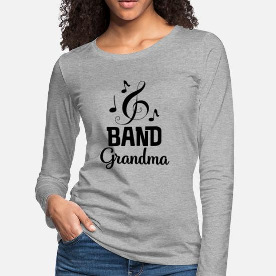 1920f5fbe Grandma Long-Sleeve Shirts - Band Grandma Music Gift - Women's Premium  Longsleeve Shirt heather