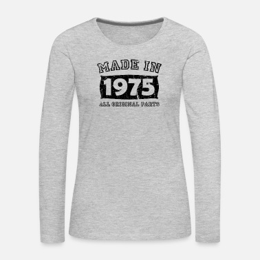 Made In Germany made in 1975 birth day all original parts - Women's Premium Long Sleeve T-Shirt