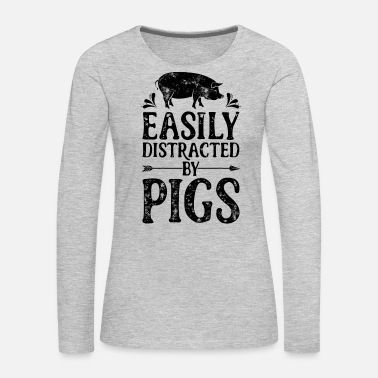 Farmer Easily Distracted By Pigs T Shirt Funny Pig - Women's Premium Long Sleeve T-Shirt