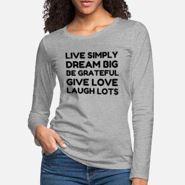 Dream Crew Live Simply Dream Big Be Grateful - Women's Premium Longsleeve Shirt