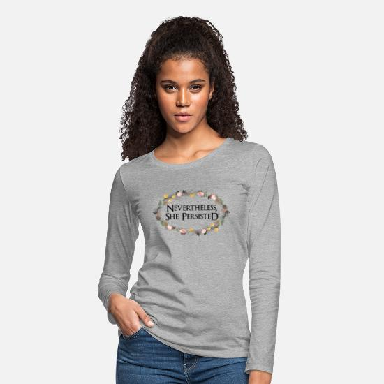Party Long-Sleeve Shirts - nevertheless she persisted - Women's Premium Longsleeve Shirt heather gray