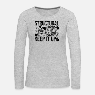 Structural Engineer Structural Engineer - Women's Premium Long Sleeve T-Shirt