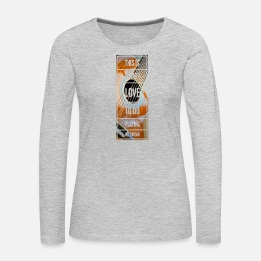 Rock N Roll This Is What I Love To Do Playing my Guitar - Women's Premium Long Sleeve T-Shirt