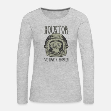 Houston Houston we have a Problem - Women's Premium Long Sleeve T-Shirt