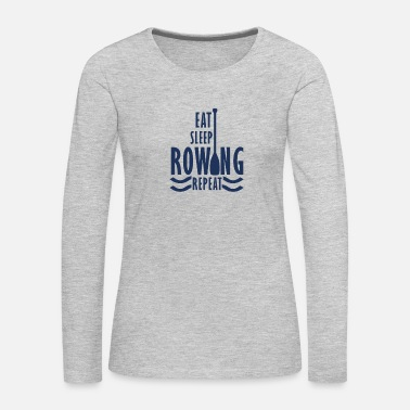 Boat Rowing Boat Watersports Rower Rowing Row Sport - Women's Premium Long Sleeve T-Shirt