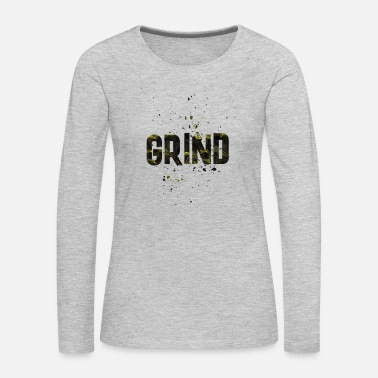 Grind GRIND - Women's Premium Long Sleeve T-Shirt