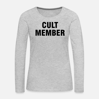 Cult Cult member - Women's Premium Long Sleeve T-Shirt