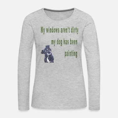 My Dog Has Been Painting Funny Pets Sayings - Women's Premium Long Sleeve T-Shirt