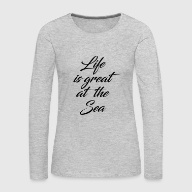 GREAT AT THE SEA - Women's Premium Long Sleeve T-Shirt
