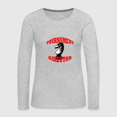 Chess Tournament Director - Women's Premium Long Sleeve T-Shirt