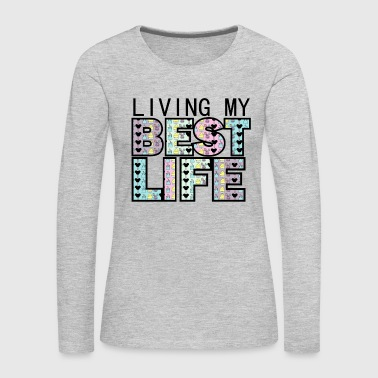 Living My Best Disney Life - Women's Premium Long Sleeve T-Shirt