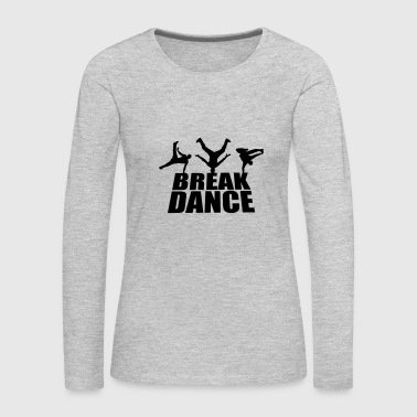 Breakdance - Women's Premium Long Sleeve T-Shirt