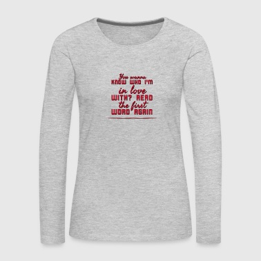 I'm in love - Women's Premium Long Sleeve T-Shirt