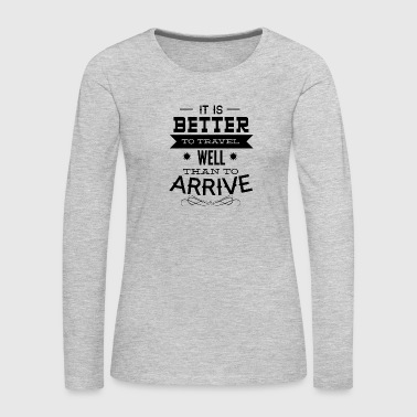 it_is_better_to_travel - Women's Premium Long Sleeve T-Shirt