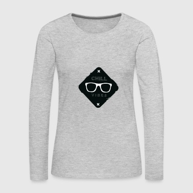 chill Vibes - Women's Premium Long Sleeve T-Shirt