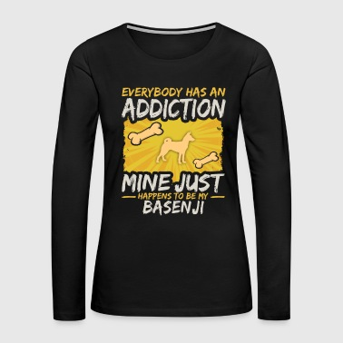Basenji Funny Dog Addiction - Women's Premium Long Sleeve T-Shirt