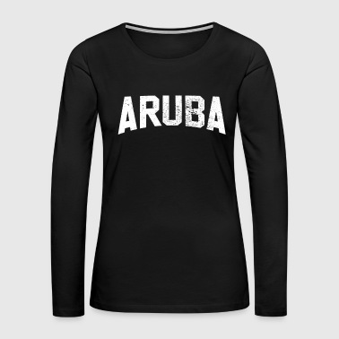 Aruba aruba - Women's Premium Long Sleeve T-Shirt