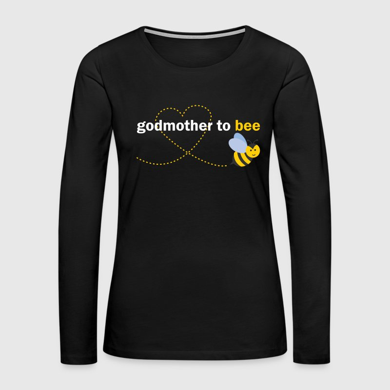 Godmother To Bee - Women's Premium Long Sleeve T-Shirt