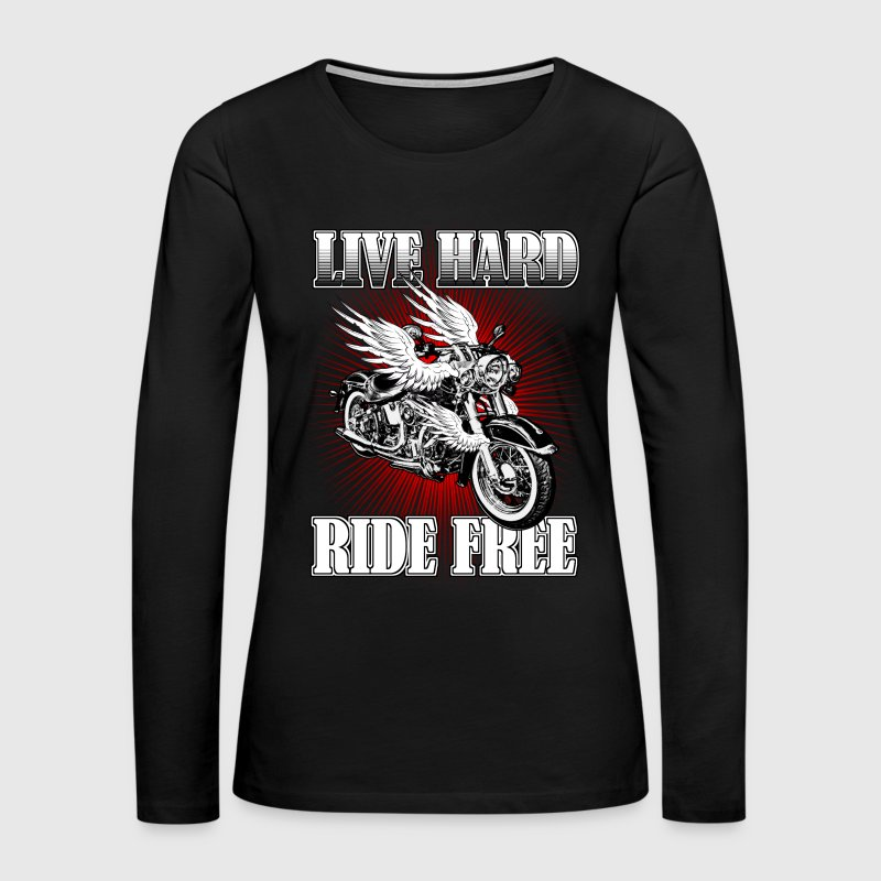 Live Hard - Ride Free - Women's Premium Long Sleeve T-Shirt