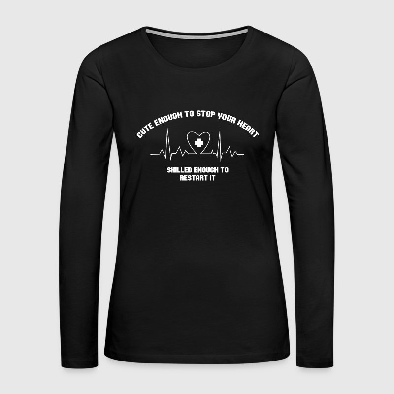 Cute Enough to stop your heart - Women's Premium Long Sleeve T-Shirt