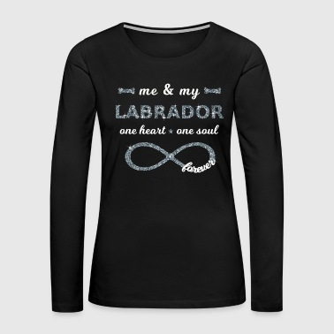 Me & my Labrador dog Lovers Infinity gitter I Love - Women's Premium Long Sleeve T-Shirt