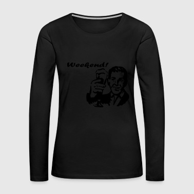 Weekend! - Women's Premium Long Sleeve T-Shirt