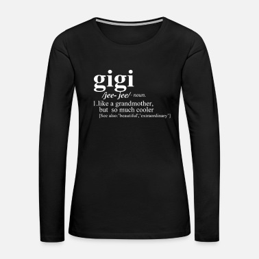 Grandmother Gigi Like a Grandmother But Cooler - Women's Premium Long Sleeve T-Shirt