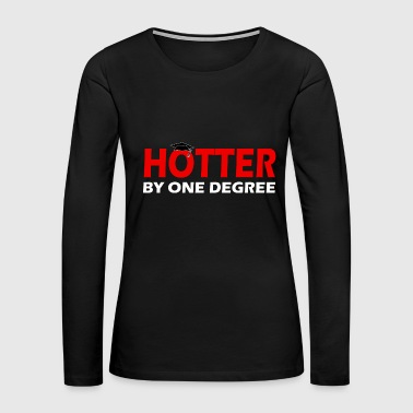 Funny Masters - Hotter By One Degree - Studies - Women's Premium Long Sleeve T-Shirt